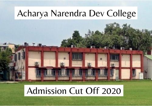 Acharya Narendra Dev College Cut Off 2020
